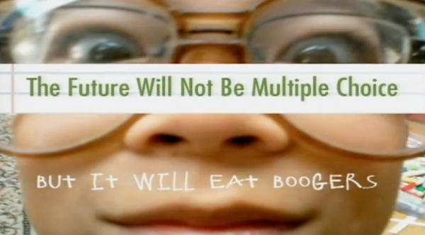 The Future will not be multiple choice