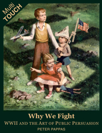 Why We Fight WWII Art of Public Persuasion-cover